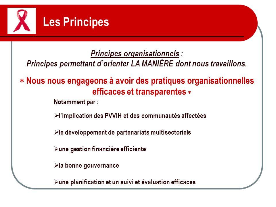 Les Principes Principes organisationnels : Principes permettant d'orienter LA MANIÈRE dont nous travaillons.