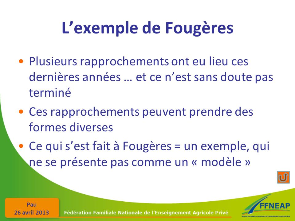 L'exemple de Fougères Plusieurs rapprochements ont eu lieu ces dernières années … et ce n'est sans doute pas terminé.