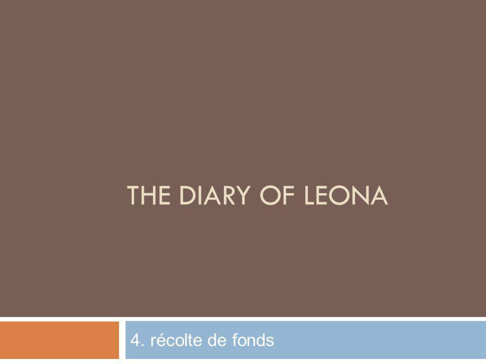 The Diary of Leona 4. récolte de fonds