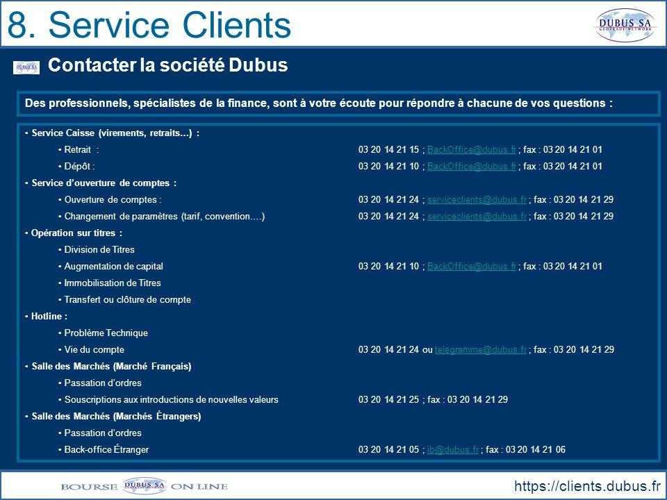 8. Service Clients Contacter la société Dubus https://clients.dubus.fr