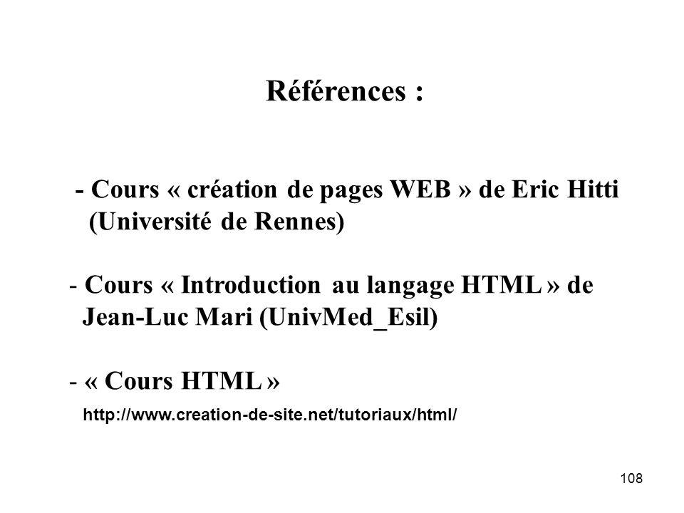 Références : - Cours « création de pages WEB » de Eric Hitti