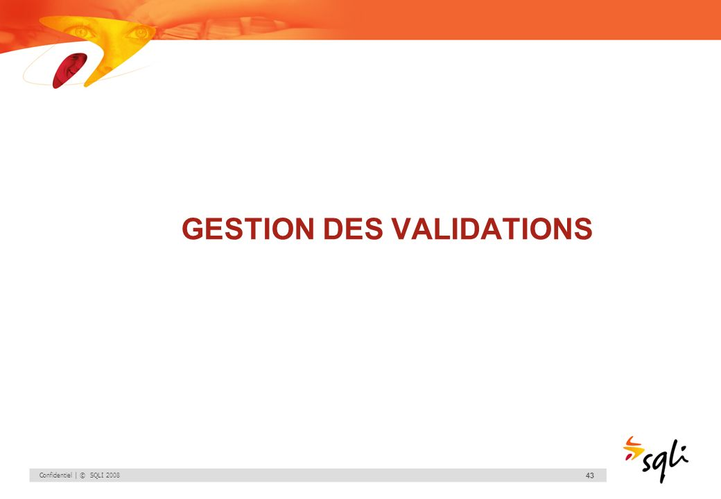 GESTION DES VALIDATIONS