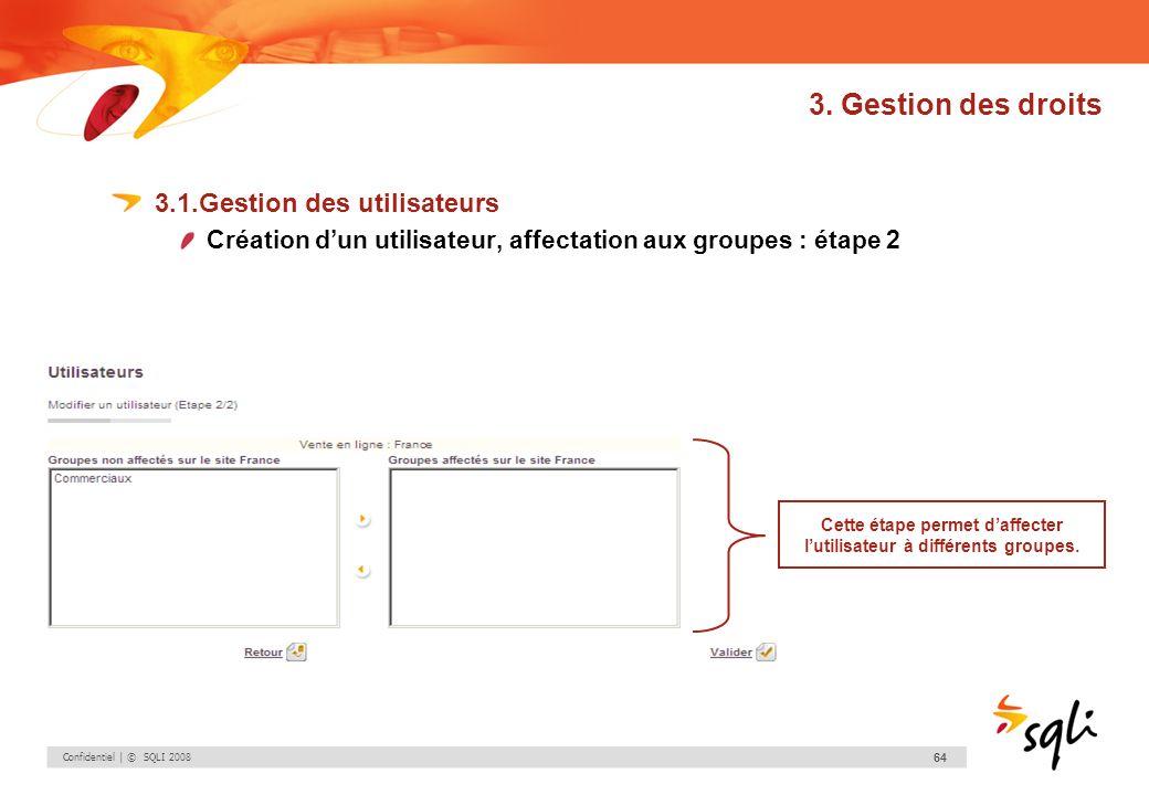 Cette étape permet d'affecter l'utilisateur à différents groupes.