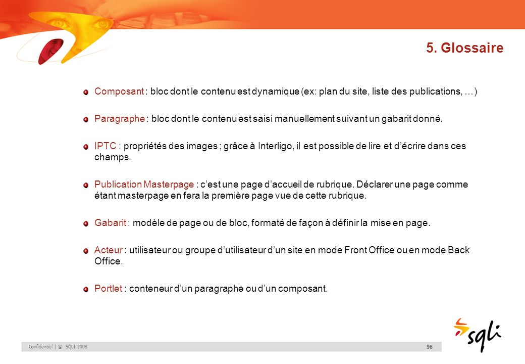 5. Glossaire Composant : bloc dont le contenu est dynamique (ex: plan du site, liste des publications, …)