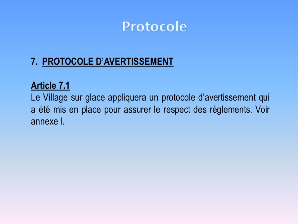Protocole 7. PROTOCOLE D'AVERTISSEMENT Article 7.1