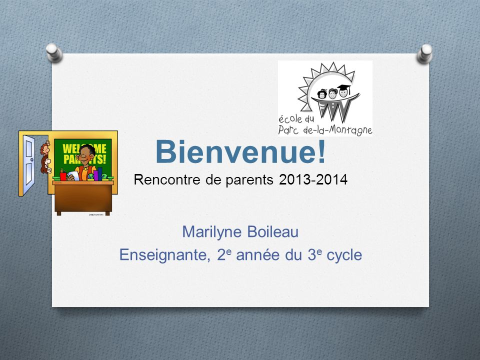 Bienvenue! Rencontre de parents 2013-2014