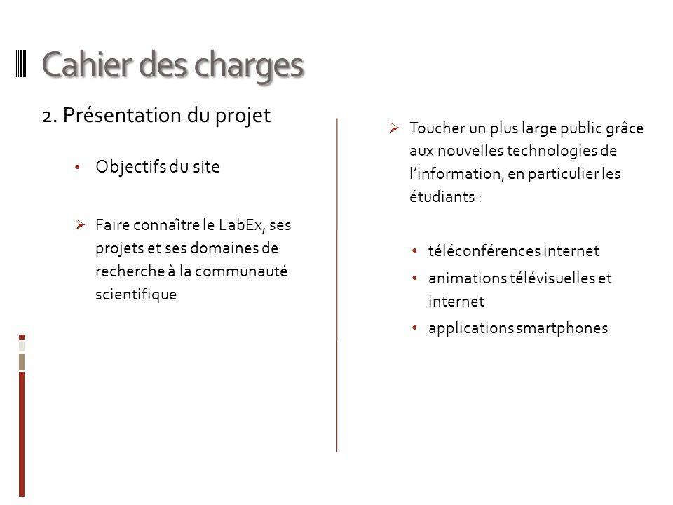 Cahier des charges 2. Présentation du projet Objectifs du site