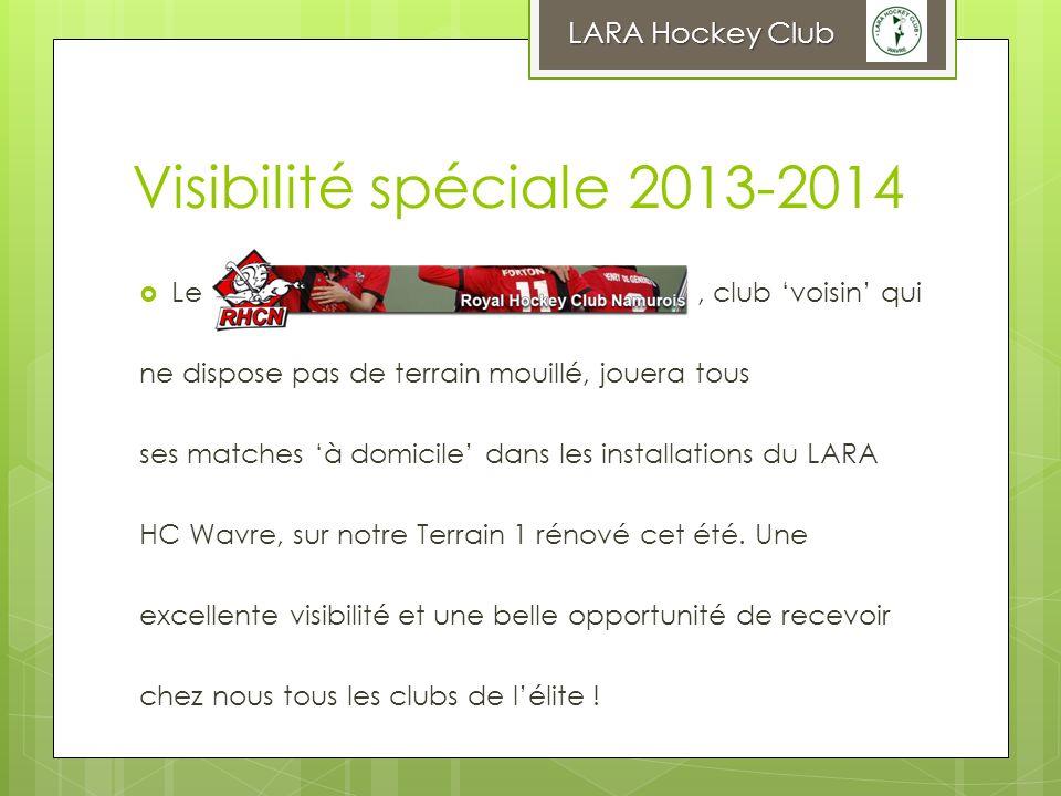 Visibilité spéciale 2013-2014 LARA Hockey Club Le , club 'voisin' qui