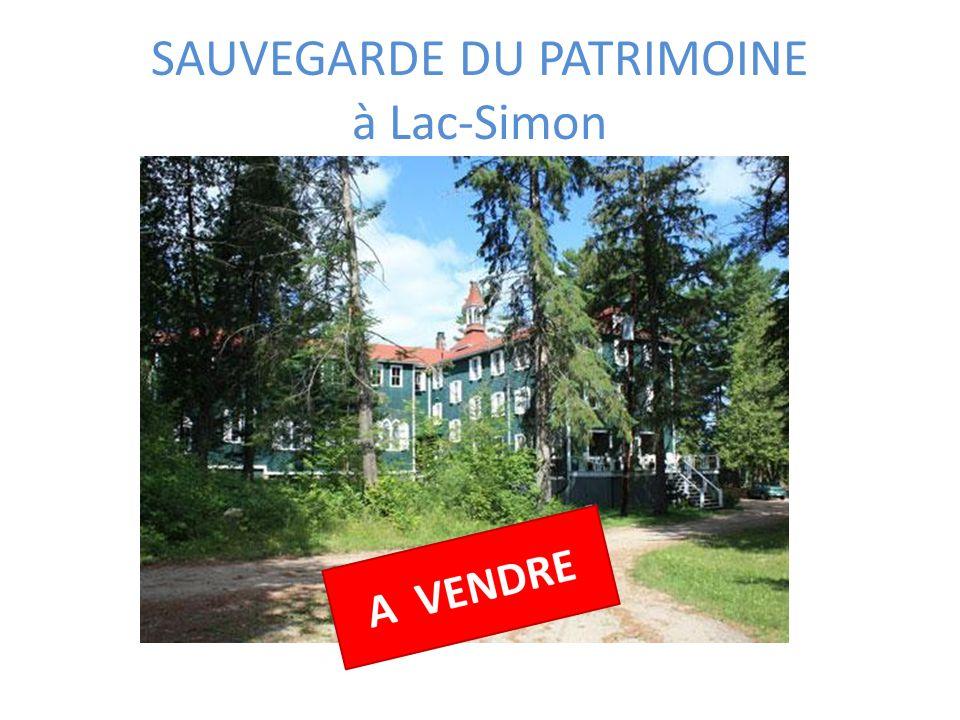 SAUVEGARDE DU PATRIMOINE à Lac-Simon