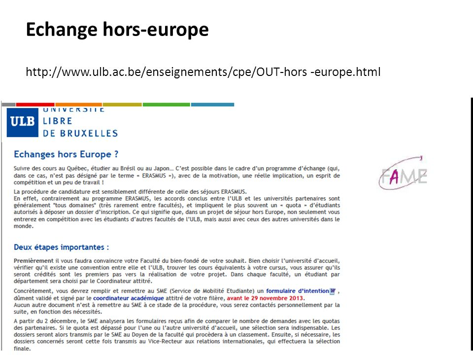Echange hors-europe http://www.ulb.ac.be/enseignements/cpe/OUT-hors -europe.html
