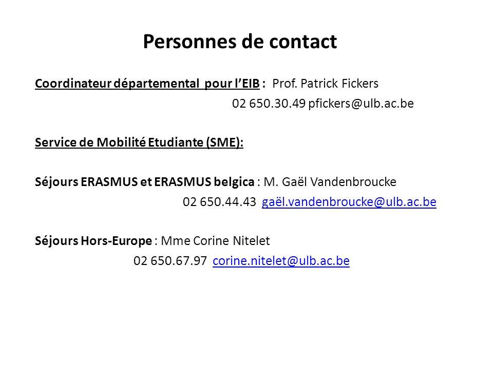 Personnes de contact Coordinateur départemental pour l'EIB : Prof. Patrick Fickers. 02 650.30.49 pfickers@ulb.ac.be.