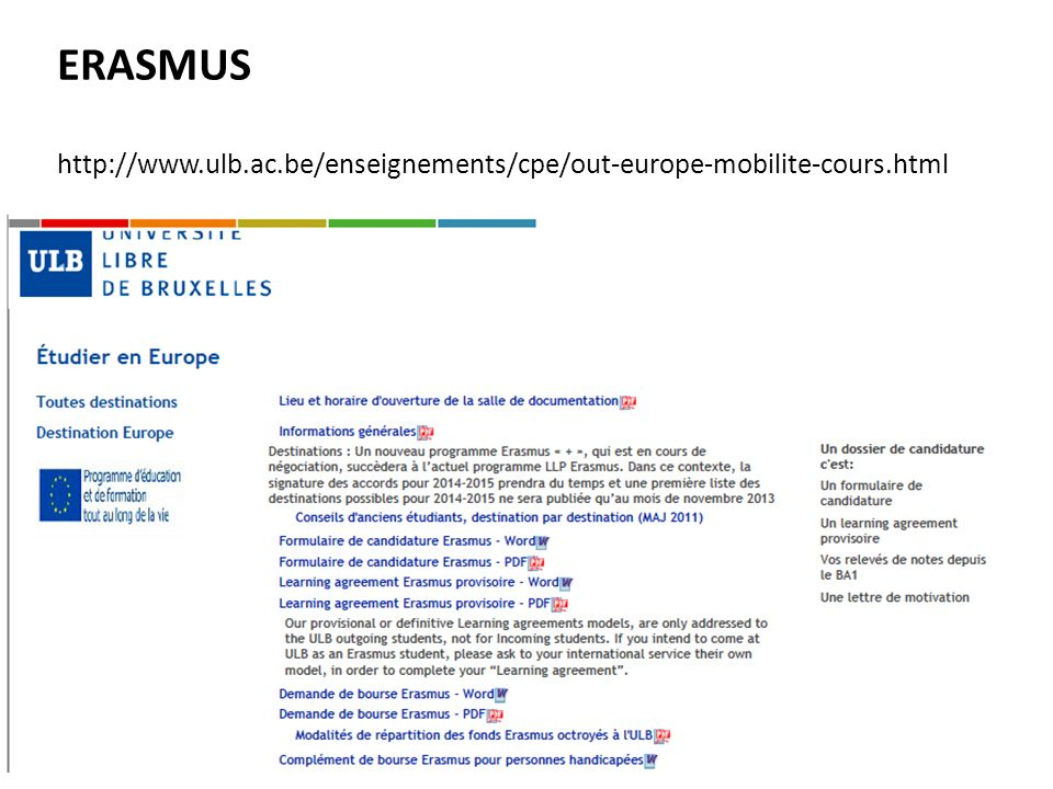 ERASMUS http://www.ulb.ac.be/enseignements/cpe/out-europe-mobilite-cours.html