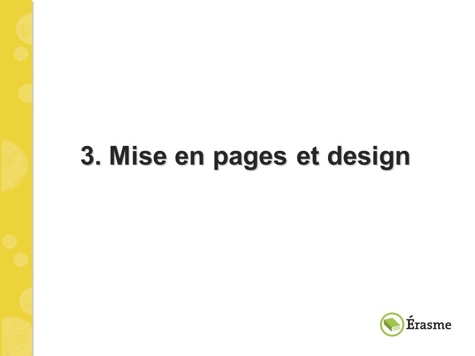 3. Mise en pages et design