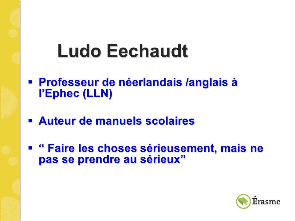 Ludo Eechaudt Professeur de néerlandais /anglais à l'Ephec (LLN)