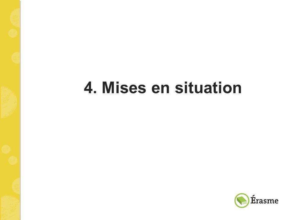 4. Mises en situation