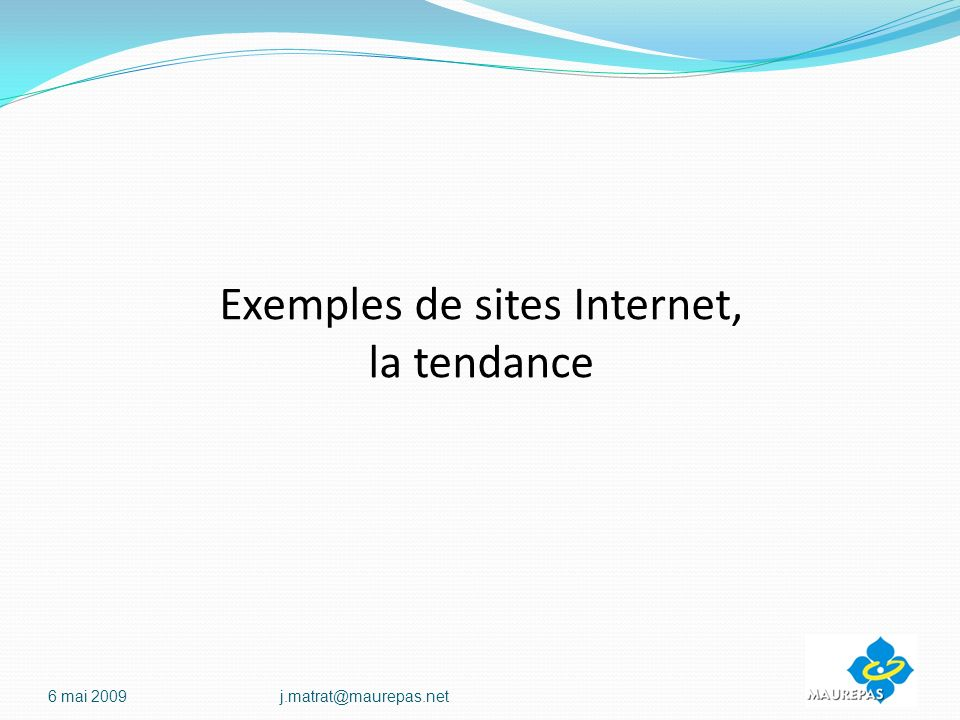 Exemples de sites Internet, la tendance