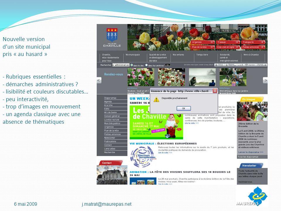 Nouvelle version d'un site municipal pris « au hasard » - Rubriques essentielles : - démarches administratives - lisibilité et couleurs discutables… - peu interactivité, - trop d'images en mouvement - un agenda classique avec une absence de thématiques
