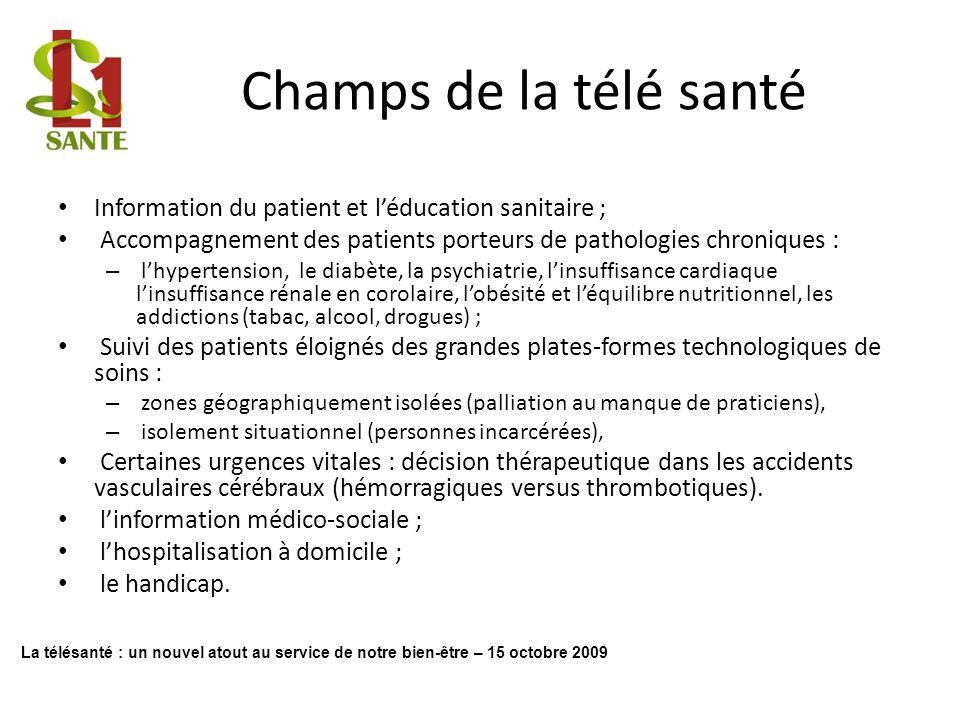 Champs de la télé santé Information du patient et l'éducation sanitaire ; Accompagnement des patients porteurs de pathologies chroniques :