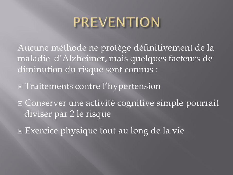 PREVENTION Aucune méthode ne protège définitivement de la maladie d'Alzheimer, mais quelques facteurs de diminution du risque sont connus :