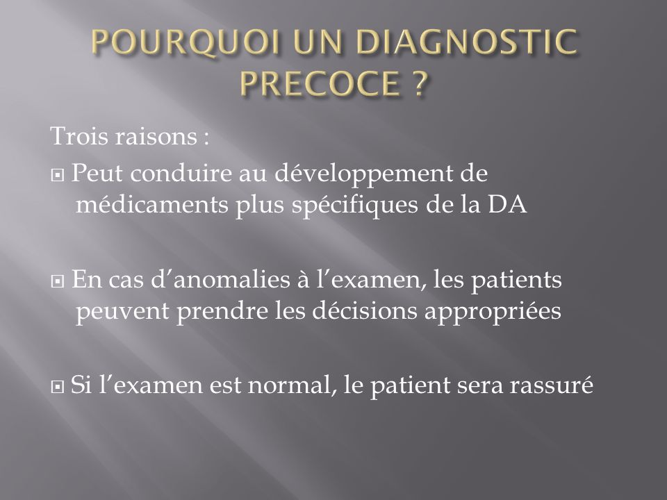 POURQUOI UN DIAGNOSTIC PRECOCE