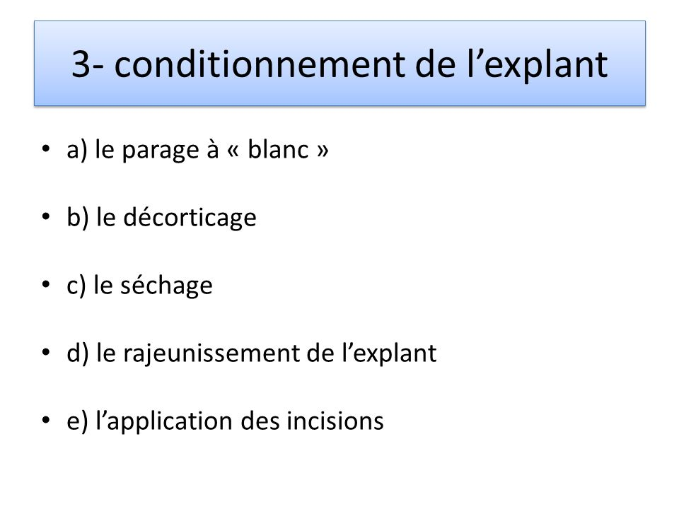 3- conditionnement de l'explant