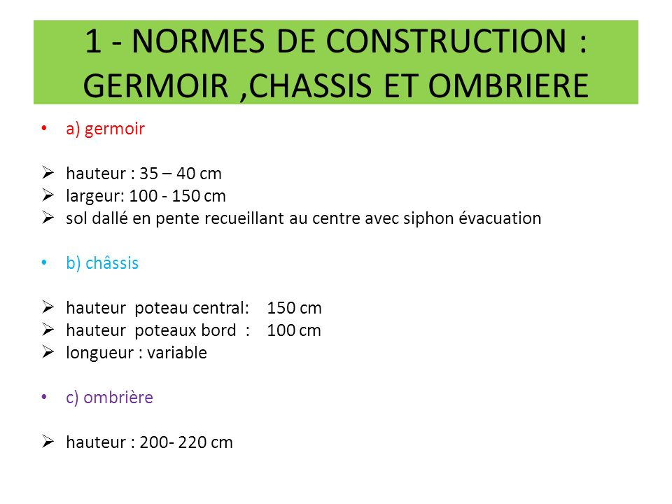 1 - NORMES DE CONSTRUCTION : GERMOIR ,CHASSIS ET OMBRIERE