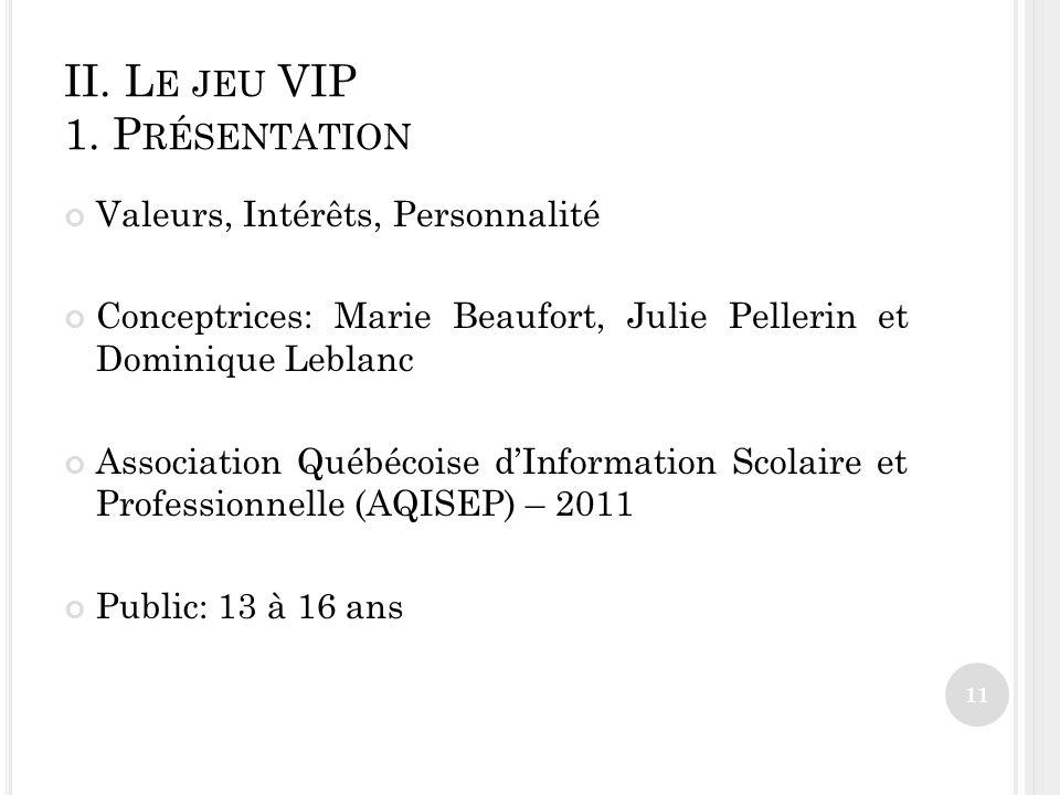 II. Le jeu VIP 1. Présentation