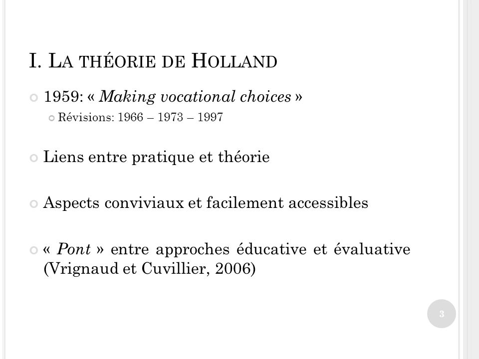 I. La théorie de Holland 1959: « Making vocational choices »