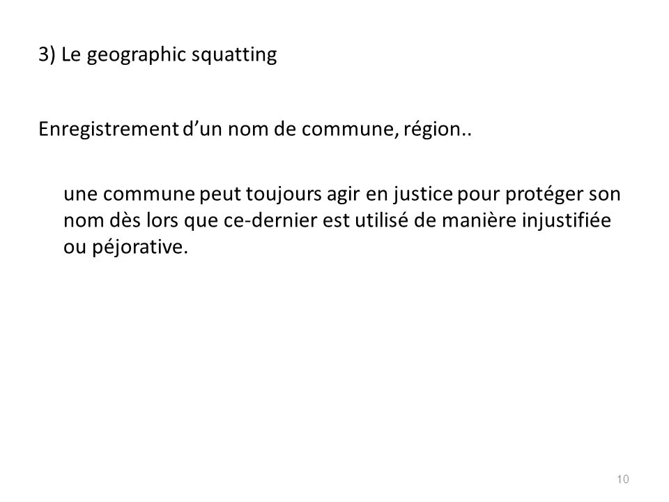 3) Le geographic squatting Enregistrement d'un nom de commune, région