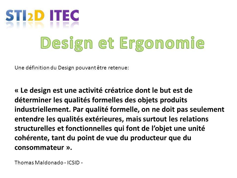 Design et Ergonomie Une définition du Design pouvant être retenue: