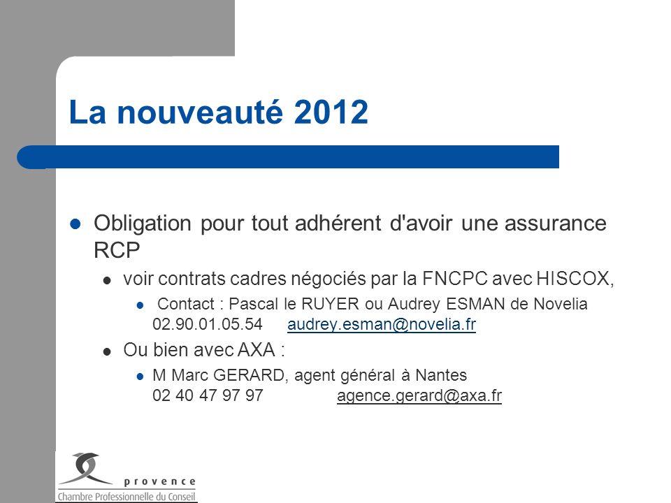 La nouveauté 2012 Obligation pour tout adhérent d avoir une assurance RCP. voir contrats cadres négociés par la FNCPC avec HISCOX,