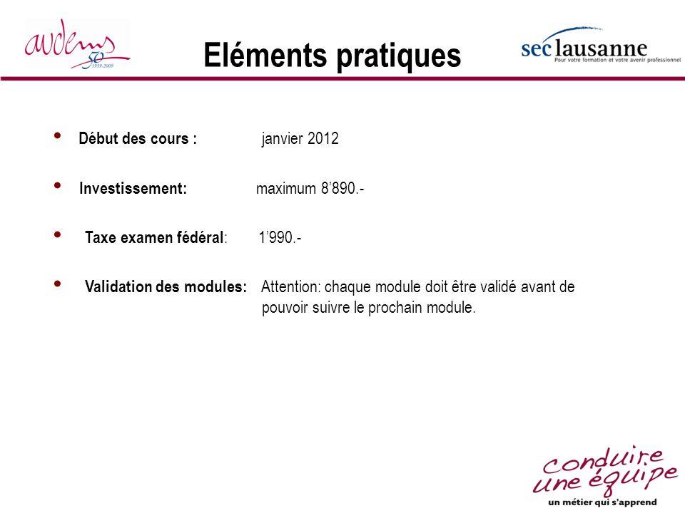 Eléments pratiques Début des cours : janvier 2012