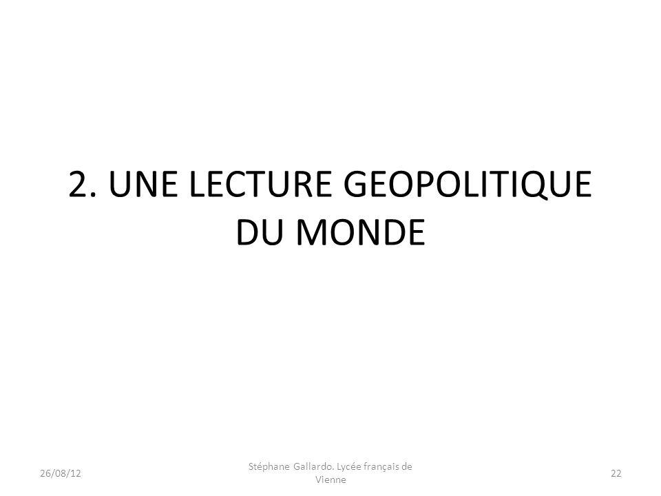 2. UNE LECTURE GEOPOLITIQUE DU MONDE