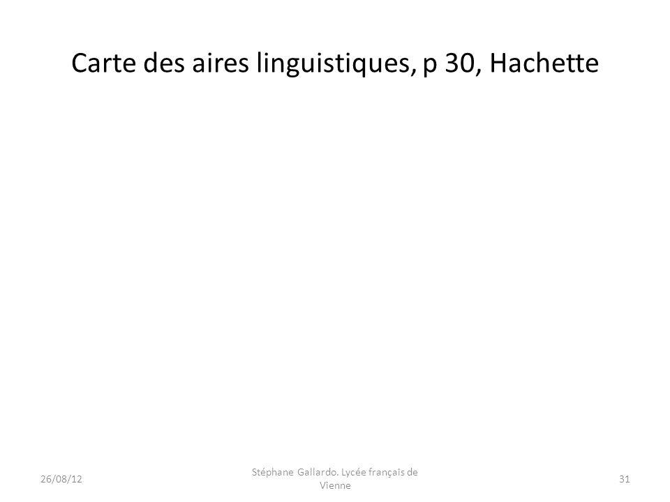 Carte des aires linguistiques, p 30, Hachette
