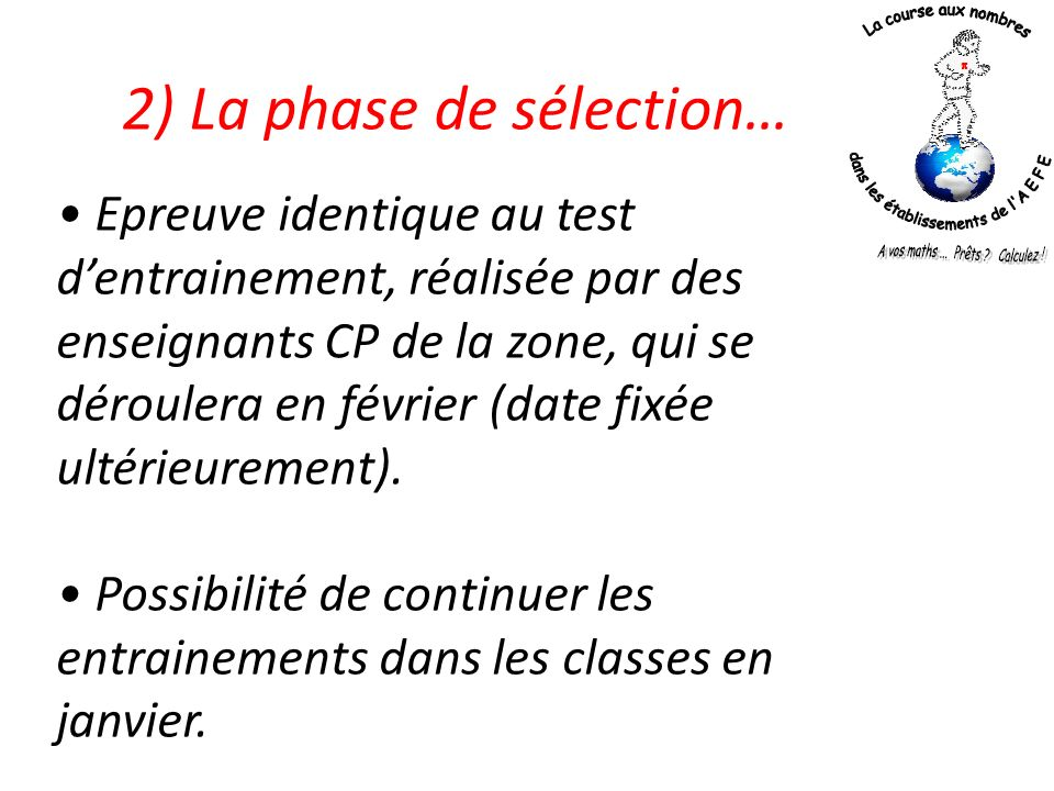 2) La phase de sélection…