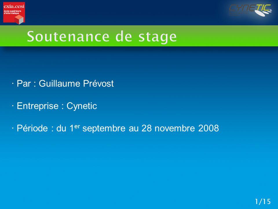 Soutenance de stage · Par : Guillaume Prévost · Entreprise : Cynetic