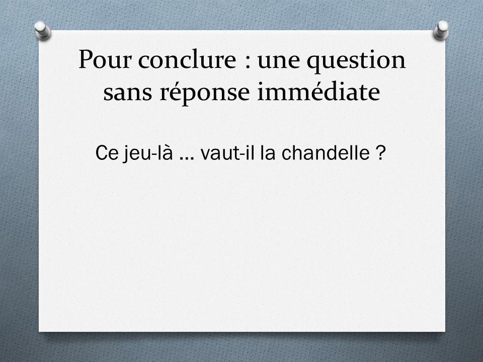 Pour conclure : une question sans réponse immédiate