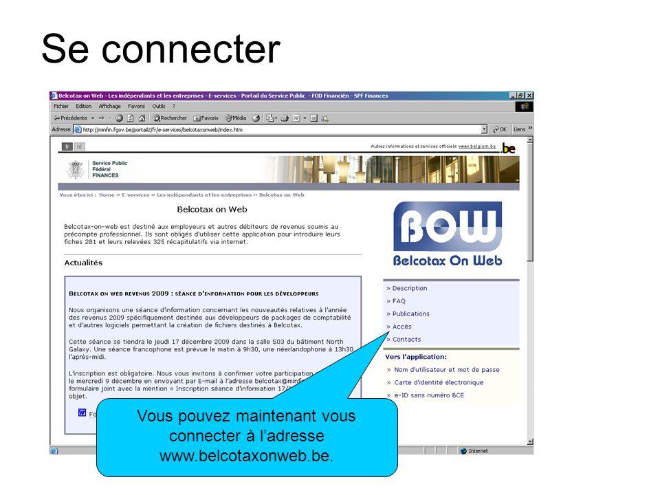 Se connecter Vous pouvez maintenant vous connecter à l'adresse www.belcotaxonweb.be.