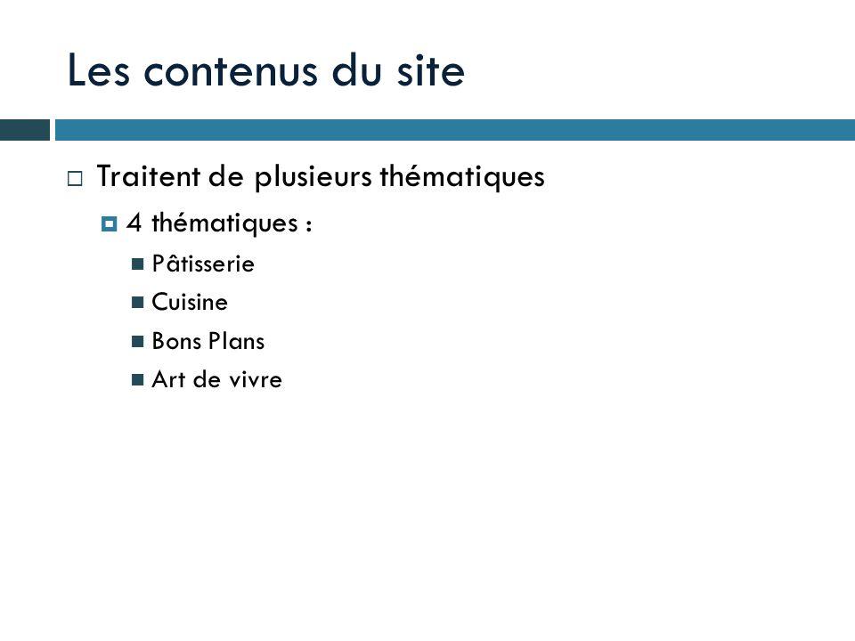 Les contenus du site Traitent de plusieurs thématiques 4 thématiques :
