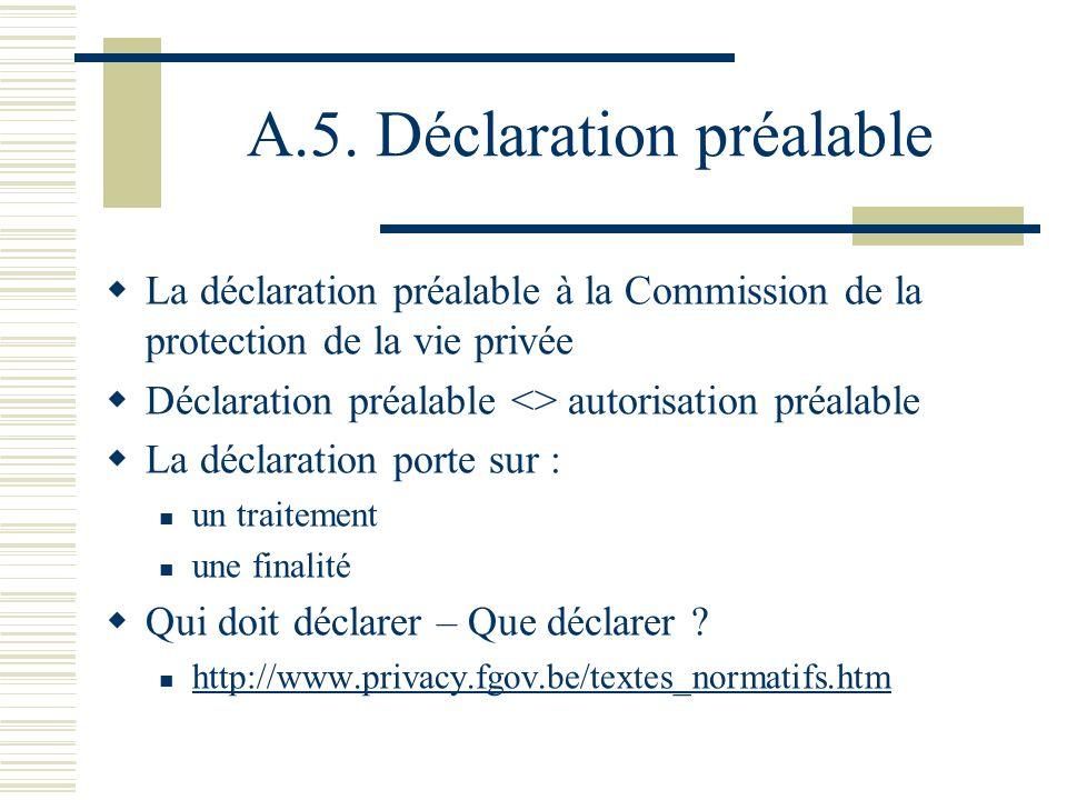 A.5. Déclaration préalable