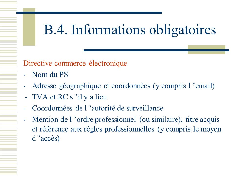 B.4. Informations obligatoires