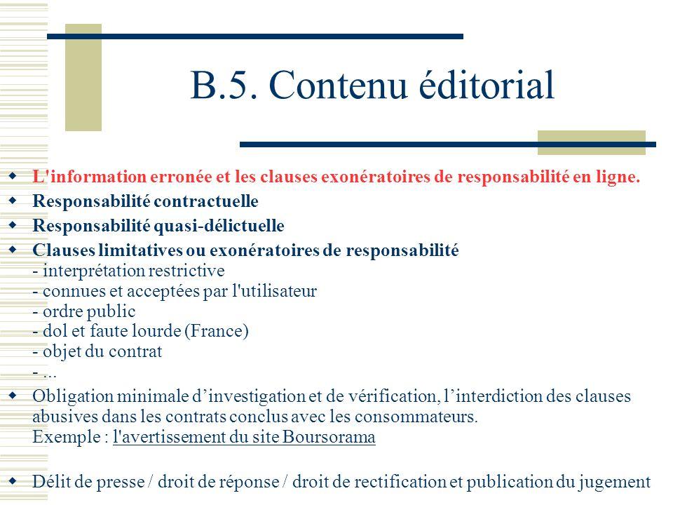 B.5. Contenu éditorial L information erronée et les clauses exonératoires de responsabilité en ligne.