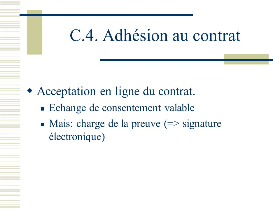 C.4. Adhésion au contrat Acceptation en ligne du contrat.