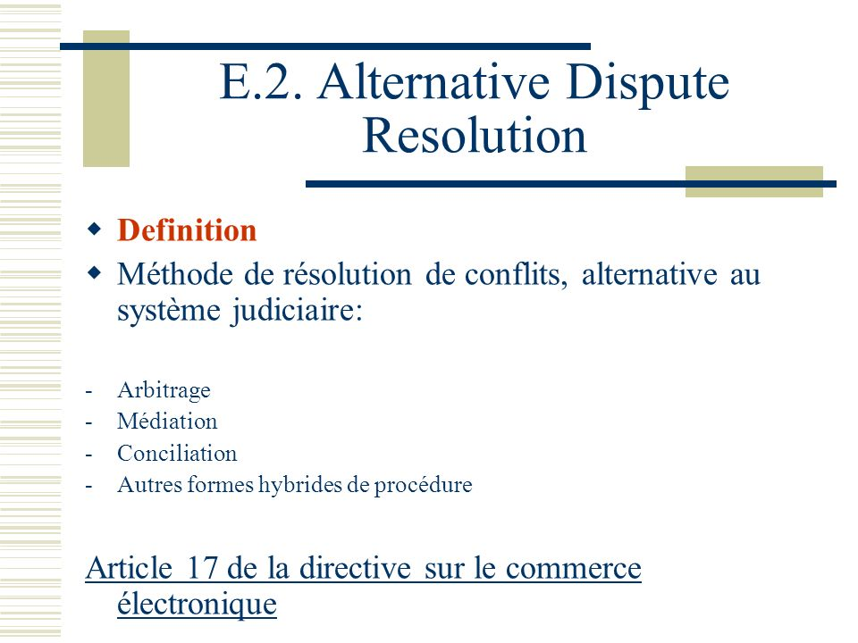 E.2. Alternative Dispute Resolution