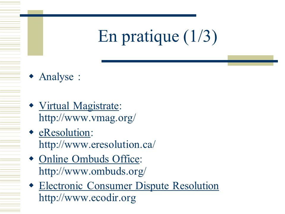 En pratique (1/3) Analyse : Virtual Magistrate: http://www.vmag.org/