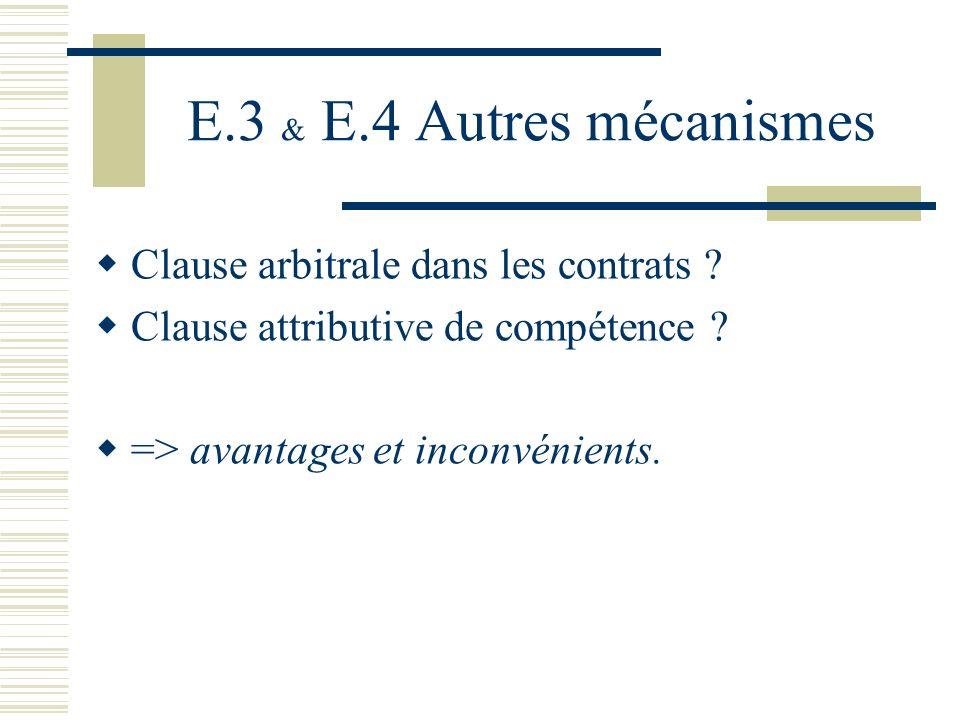 E.3 & E.4 Autres mécanismes Clause arbitrale dans les contrats