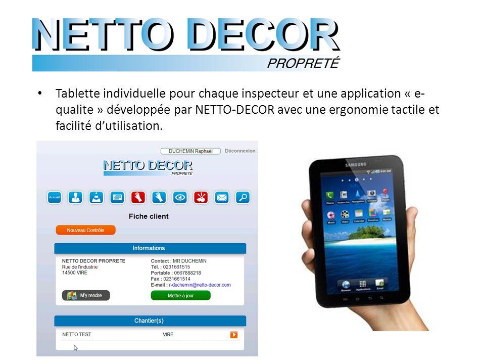 Tablette individuelle pour chaque inspecteur et une application « e-qualite » développée par NETTO-DECOR avec une ergonomie tactile et facilité d'utilisation.