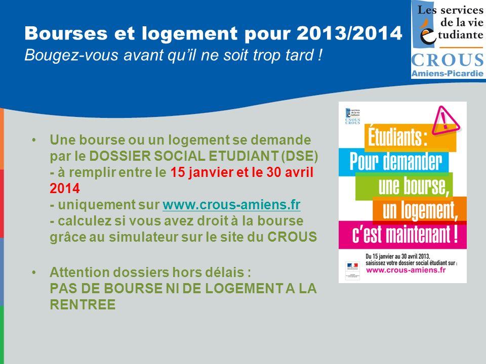 Bourses et logement pour 2013/2014 Bougez-vous avant qu'il ne soit trop tard !