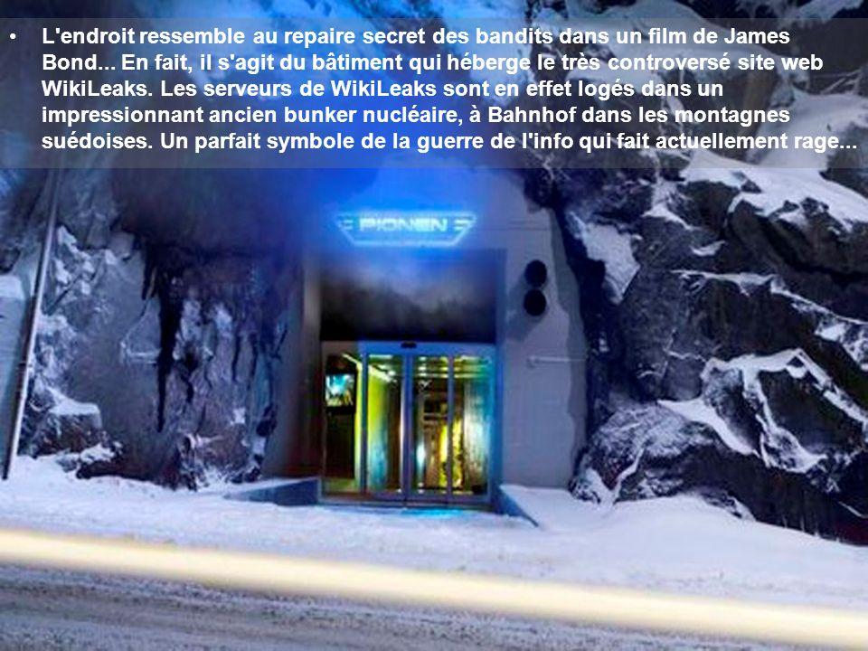 L endroit ressemble au repaire secret des bandits dans un film de James Bond...