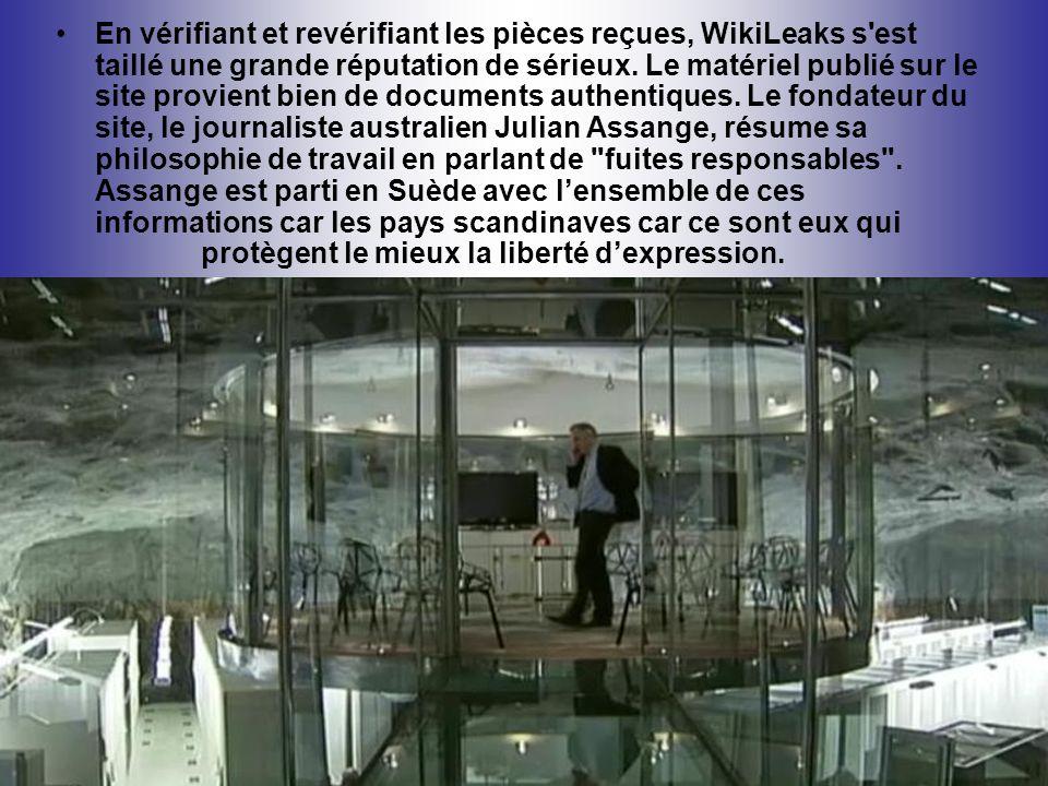 En vérifiant et revérifiant les pièces reçues, WikiLeaks s est taillé une grande réputation de sérieux.